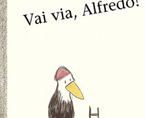 Vai via, Alfredo!