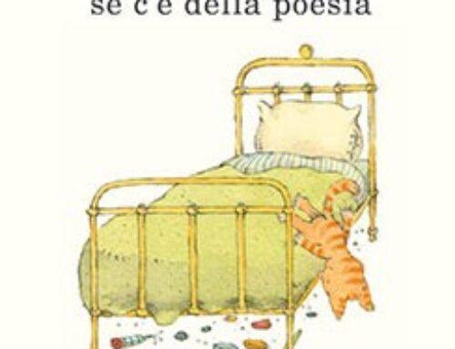 Guarda sotto il letto se c'è della poesia